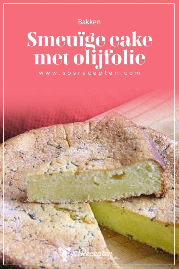 Smeuïge cake met olijfolie